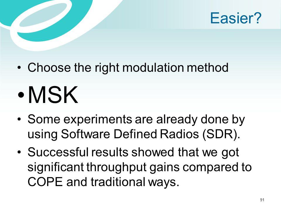 MSK Easier Choose the right modulation method