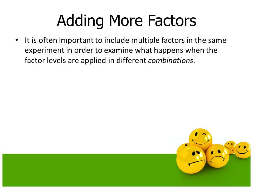 Adding More Factors