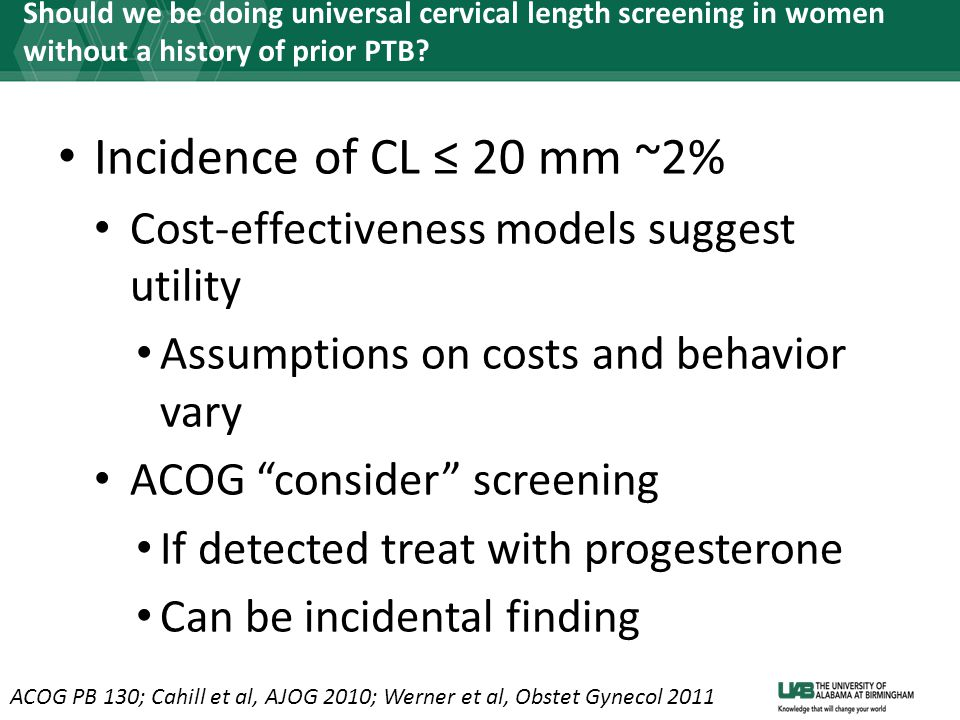 Incidence of CL ≤ 20 mm ~2% Cost-effectiveness models suggest utility