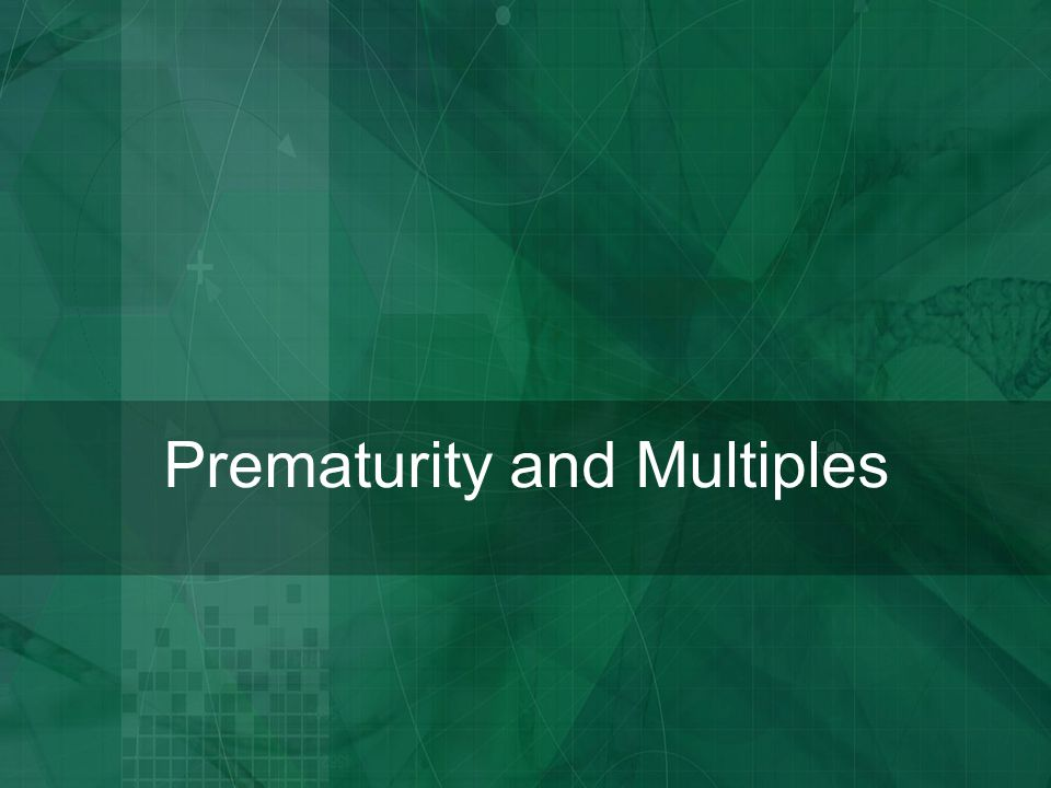 Prematurity and Multiples
