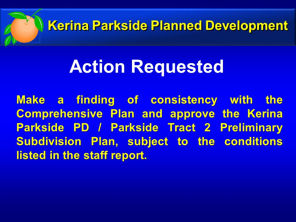 Action Requested Kerina Parkside Planned Development