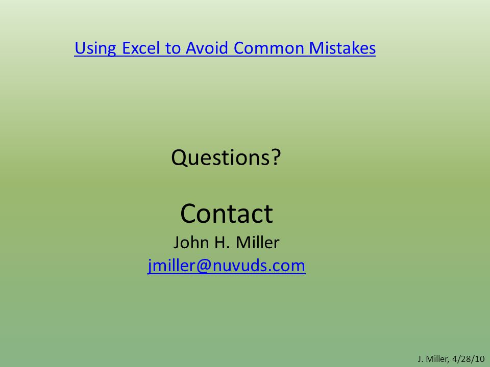 Contact Questions Using Excel to Avoid Common Mistakes John H. Miller