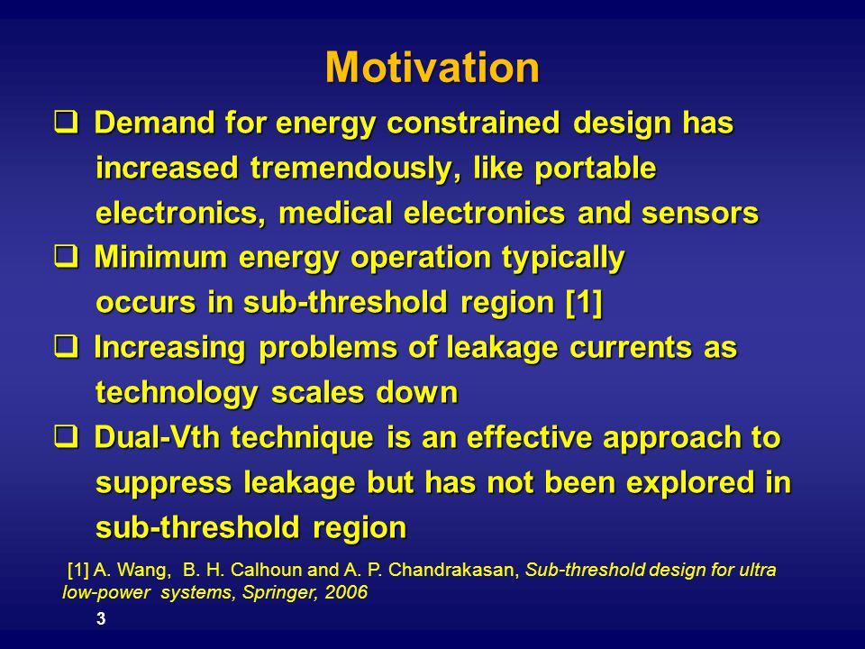 Motivation Demand for energy constrained design has