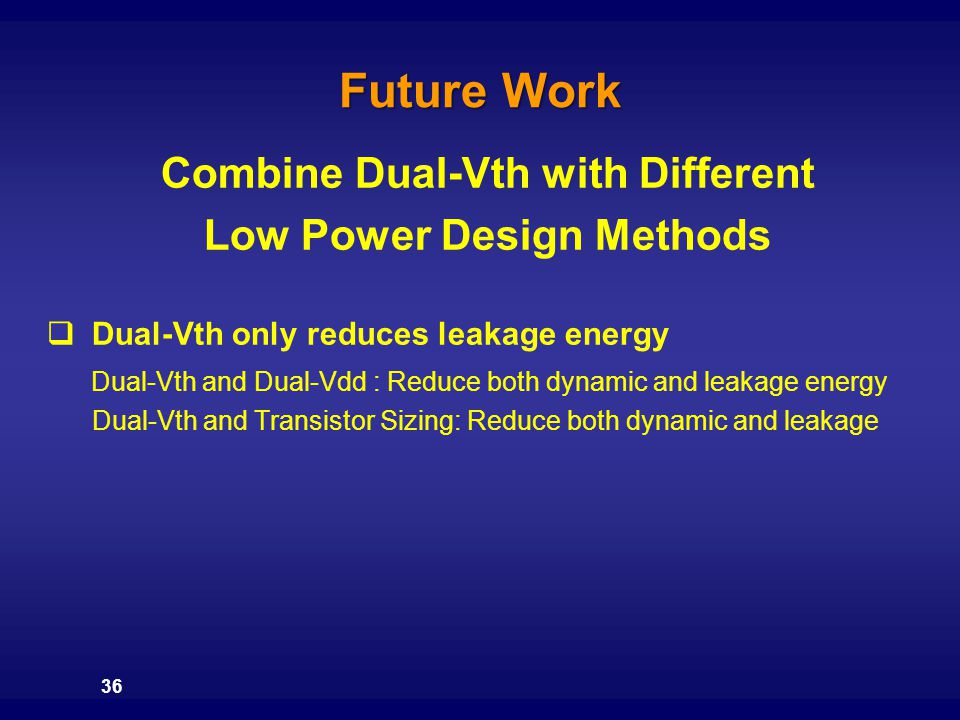 Combine Dual-Vth with Different Low Power Design Methods