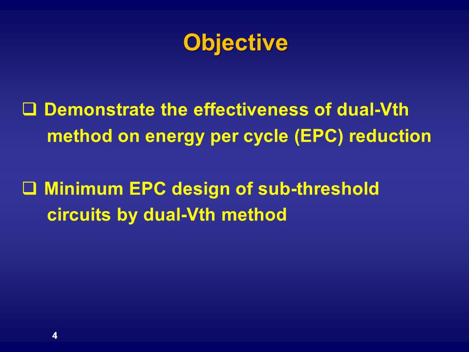 Objective Demonstrate the effectiveness of dual-Vth