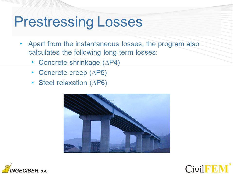 Prestressing Losses Apart from the instantaneous losses, the program also calculates the following long-term losses: