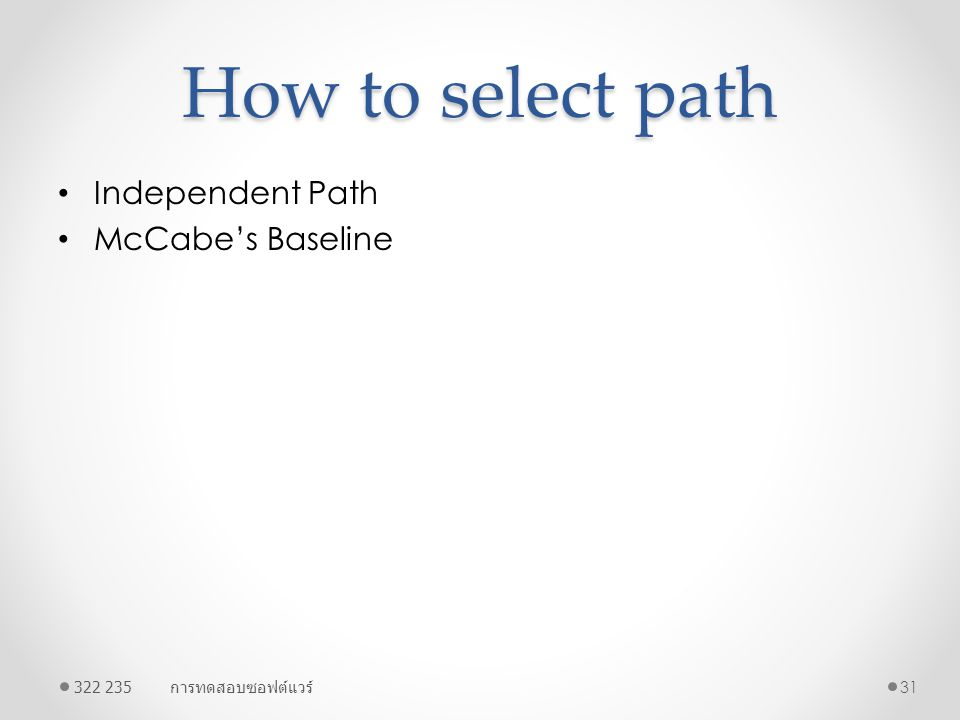 How to select path Independent Path McCabe's Baseline