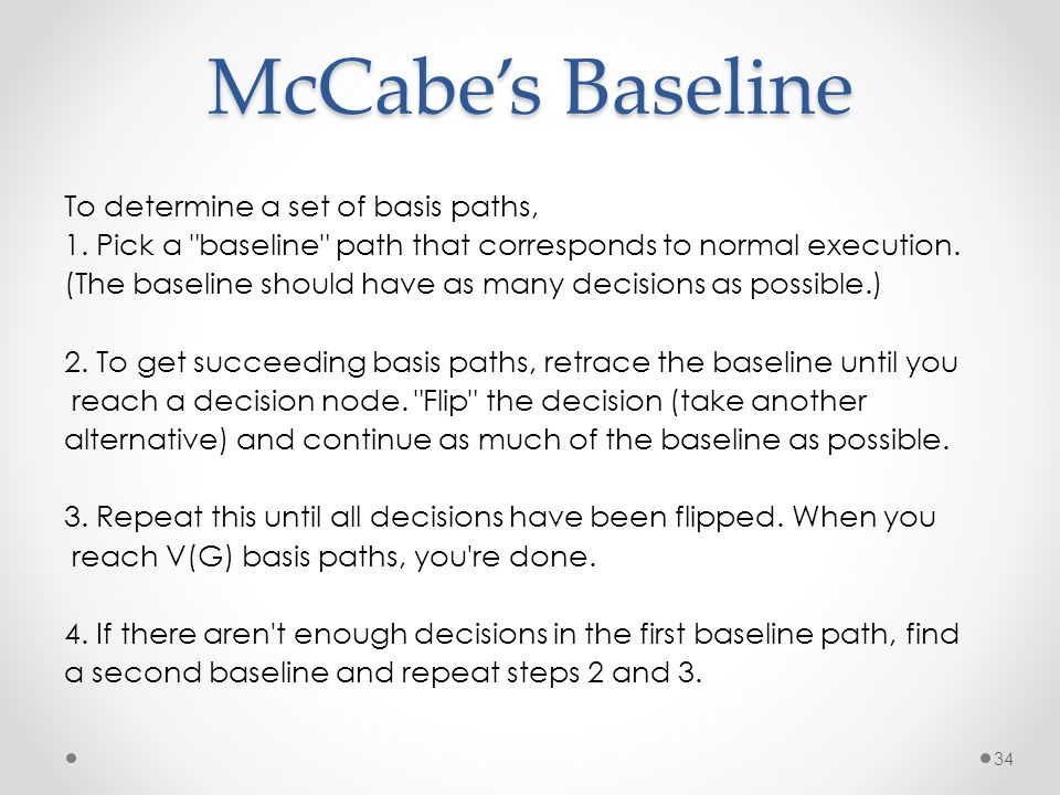 McCabe's Baseline To determine a set of basis paths,