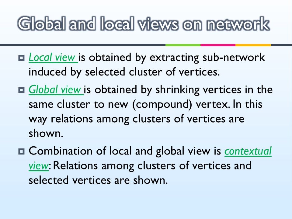 Global and local views on network