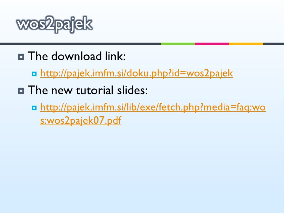 wos2pajek The download link: The new tutorial slides: