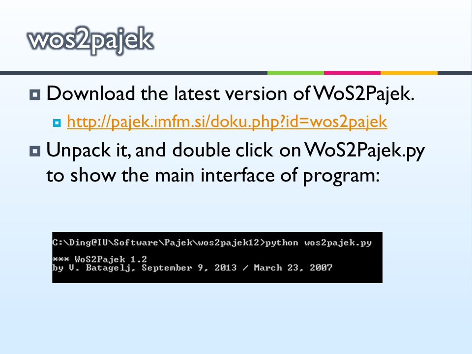 wos2pajek Download the latest version of WoS2Pajek.