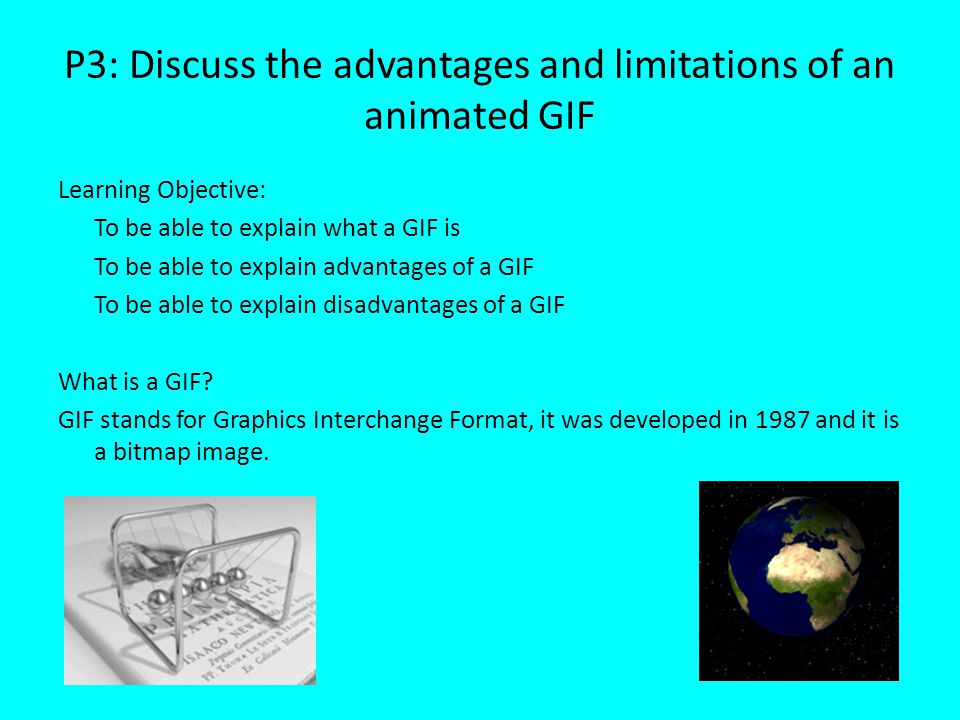 P3: Discuss the advantages and limitations of an animated GIF
