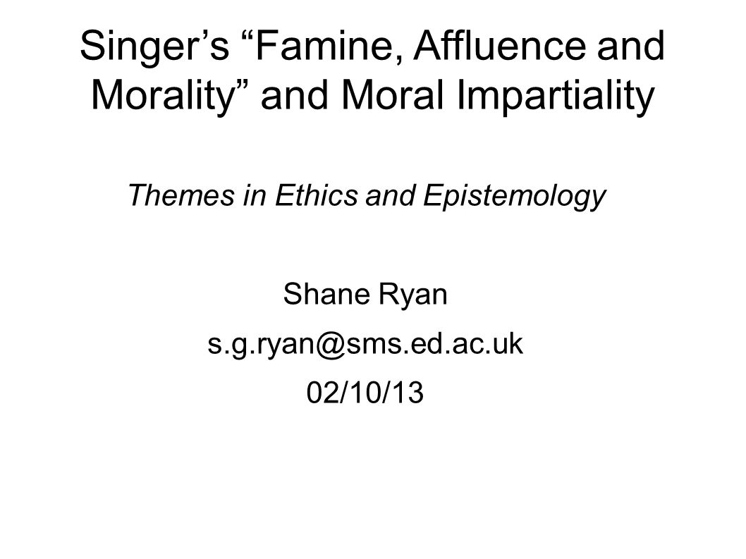 Singer's Famine, Affluence and Morality and Moral Impartiality
