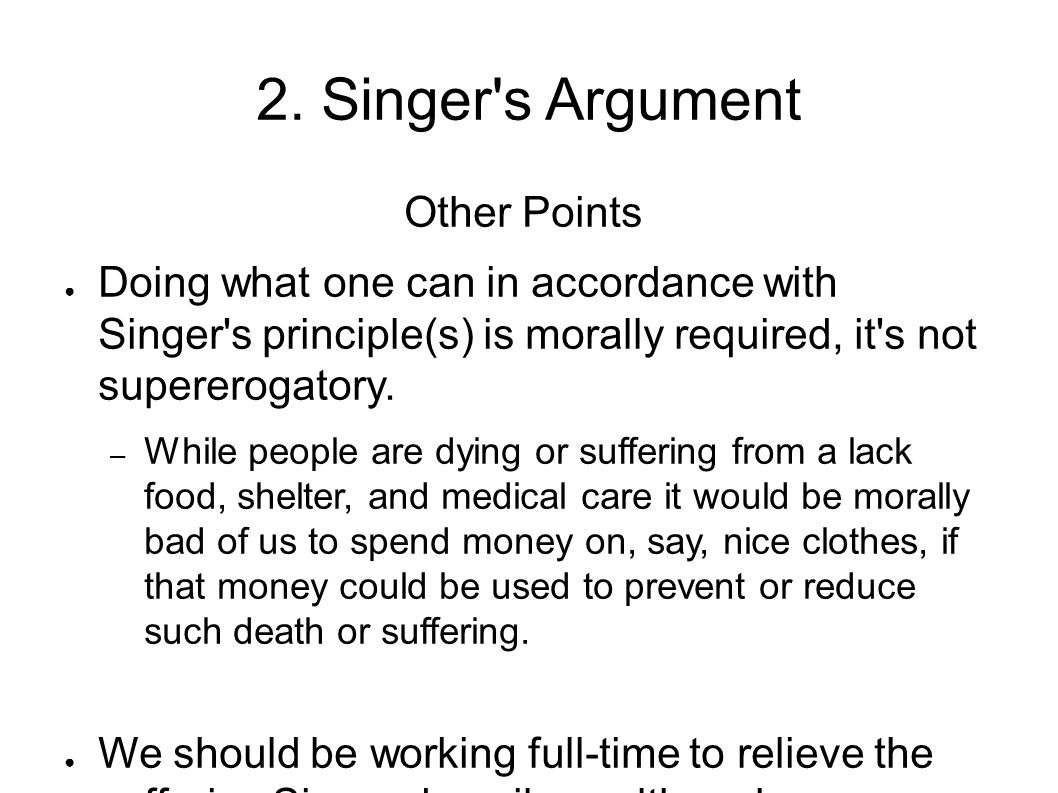 2. Singer s Argument Other Points