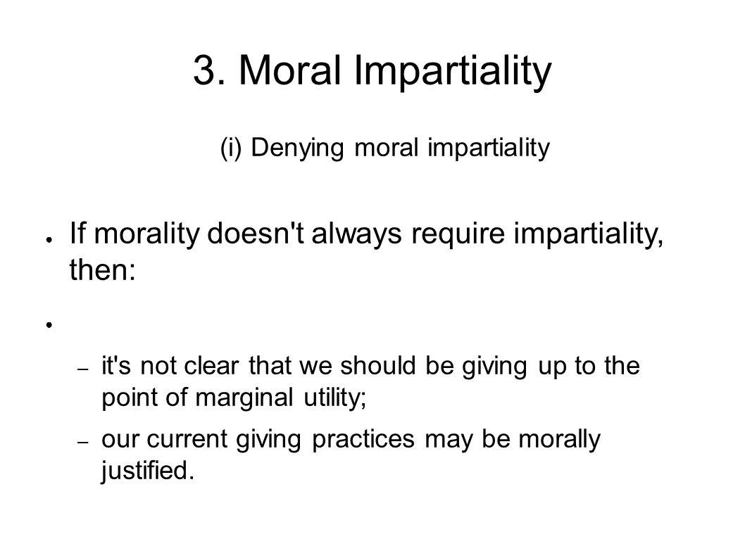 (i) Denying moral impartiality