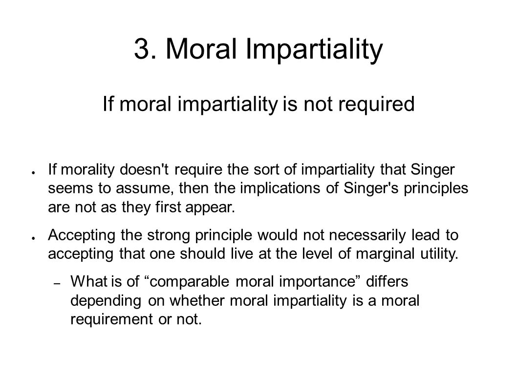 If moral impartiality is not required