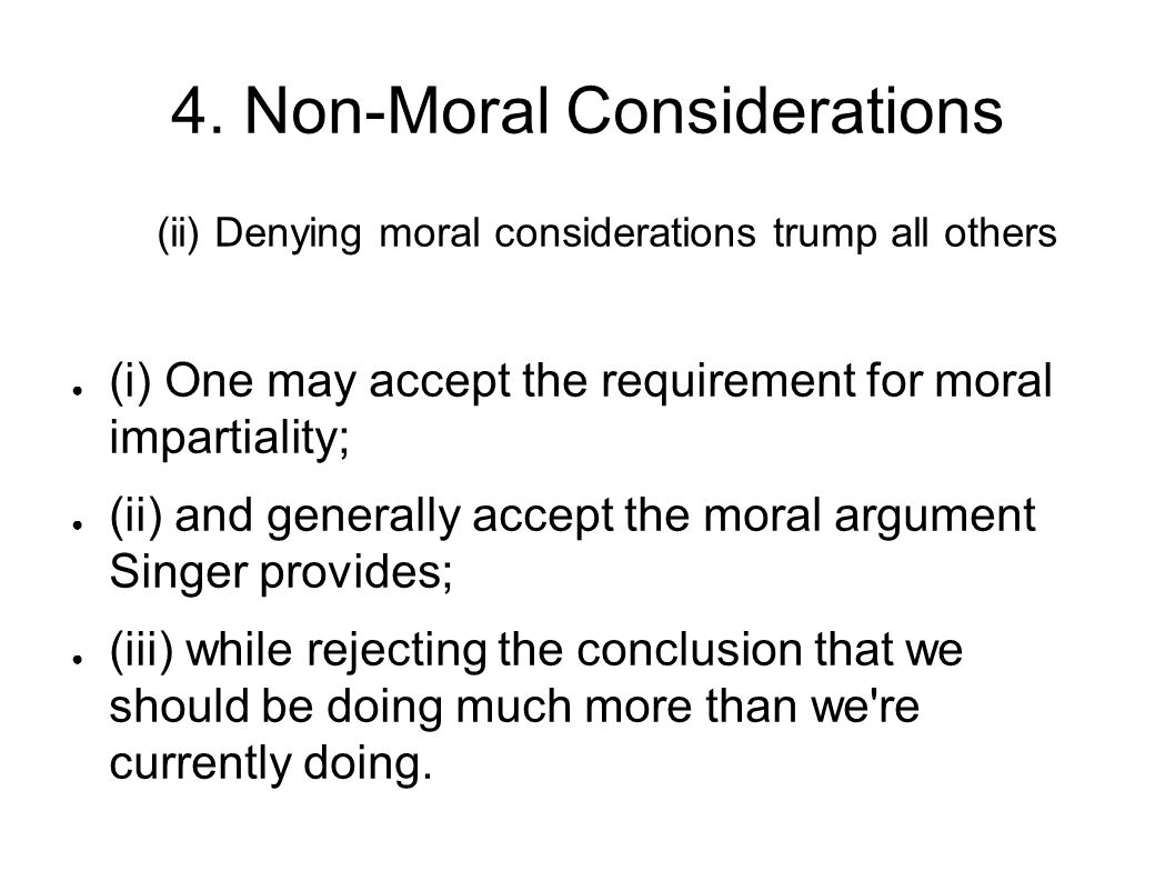 4. Non-Moral Considerations