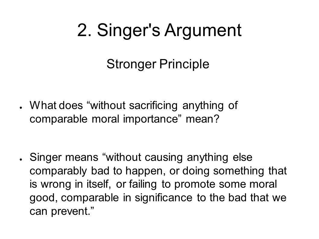 2. Singer s Argument Stronger Principle