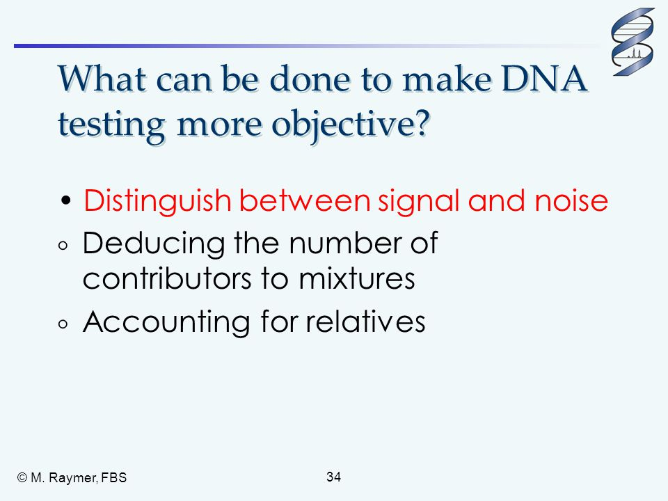 What can be done to make DNA testing more objective