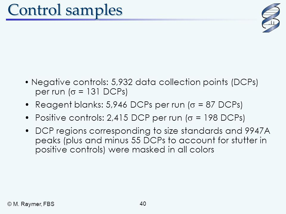 Control samples • Reagent blanks: 5,946 DCPs per run ( = 87 DCPs)