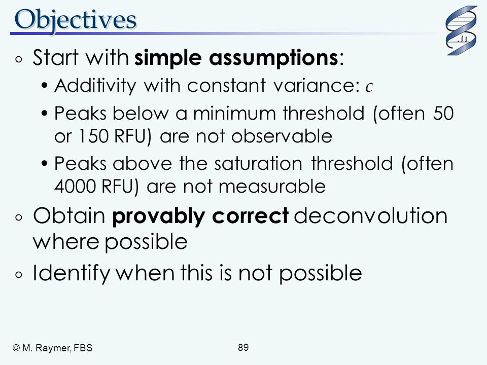 Objectives Start with simple assumptions: