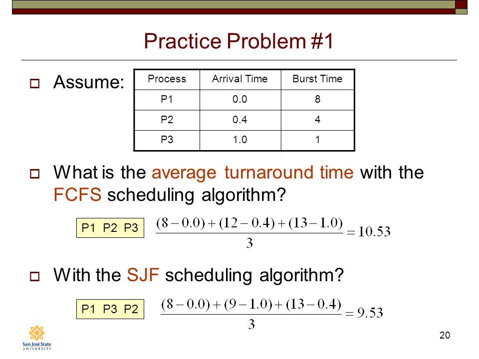 Practice Problem #1 Assume:
