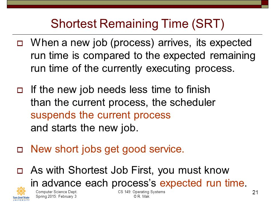 Shortest Remaining Time (SRT)