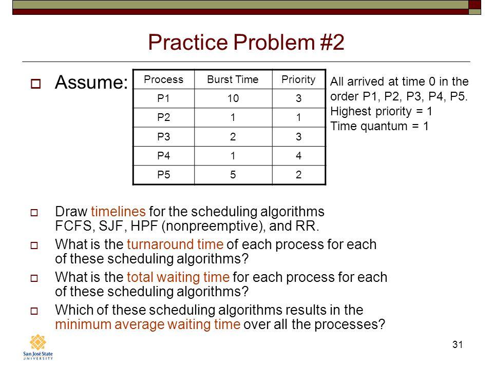 Practice Problem #2 Assume:
