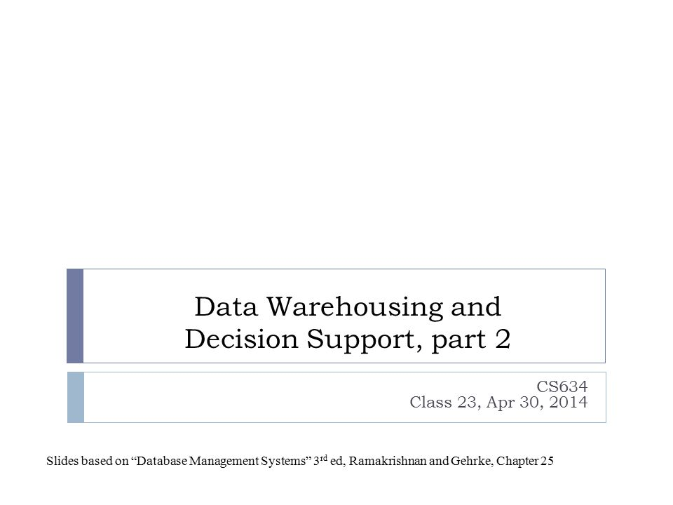 Data Warehousing and Decision Support, part 2