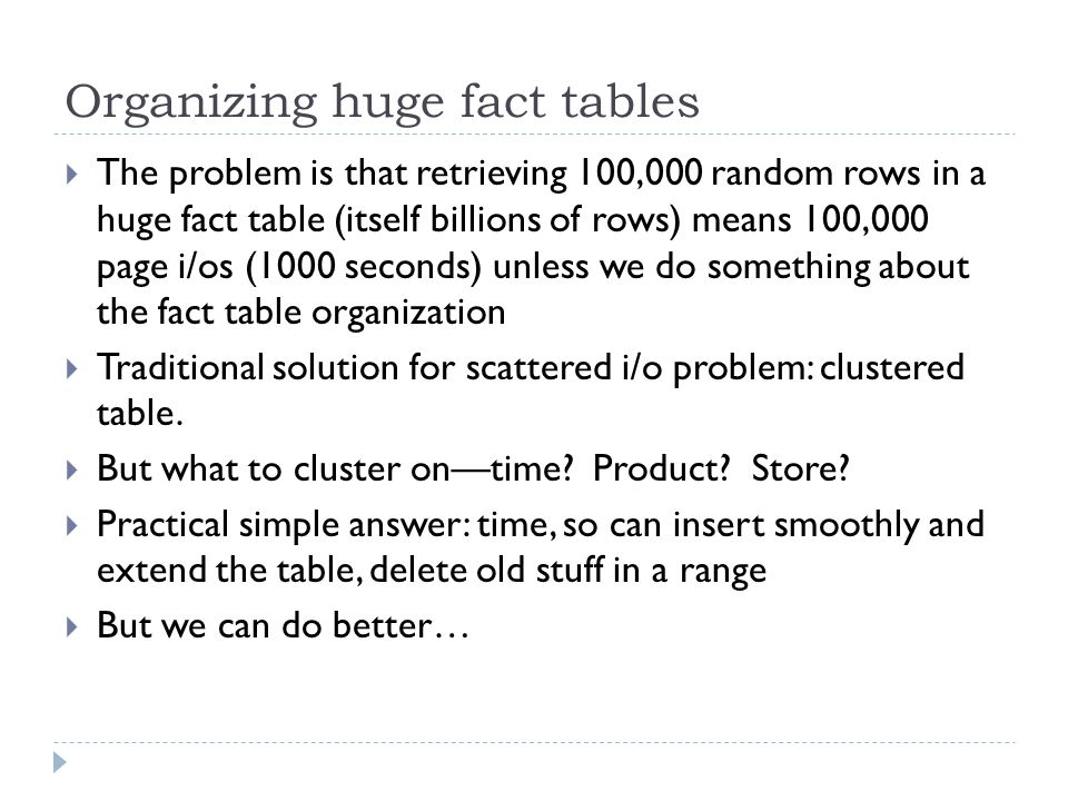 Organizing huge fact tables