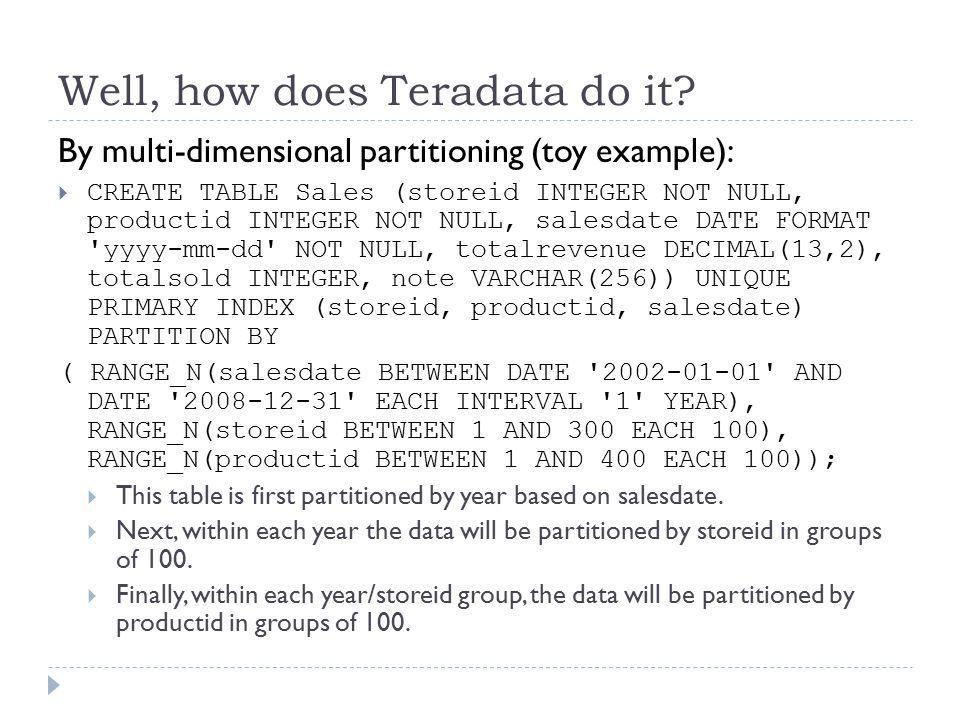 Well, how does Teradata do it