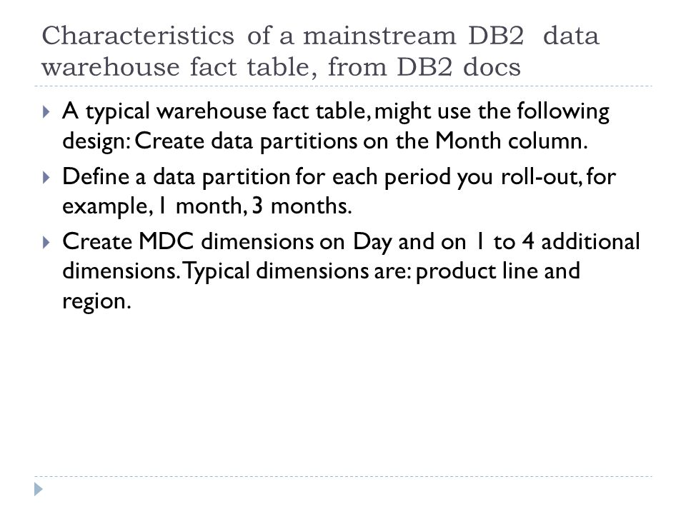 Characteristics of a mainstream DB2 data warehouse fact table, from DB2 docs