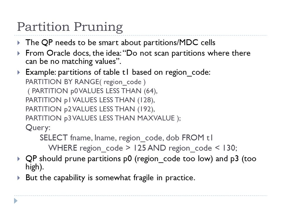 Partition Pruning The QP needs to be smart about partitions/MDC cells