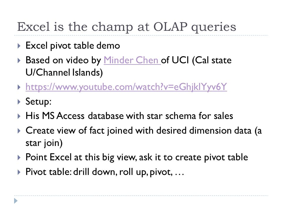 Excel is the champ at OLAP queries