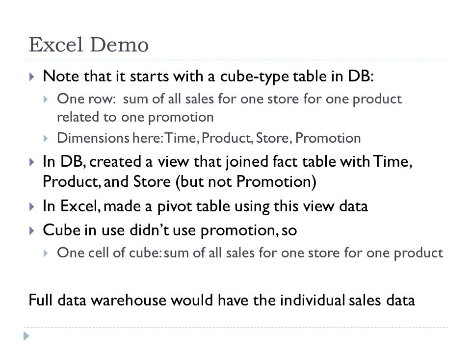 Excel Demo Note that it starts with a cube-type table in DB: