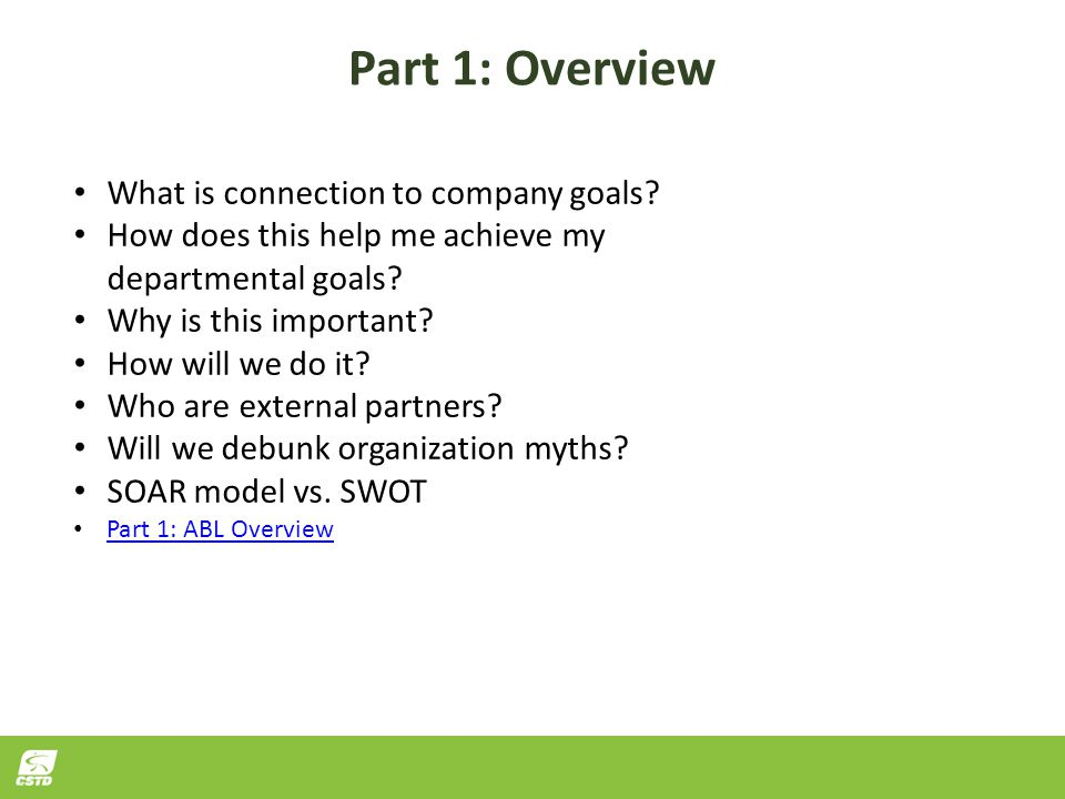 Part 1: Overview What is connection to company goals