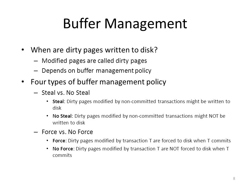 Buffer Management When are dirty pages written to disk