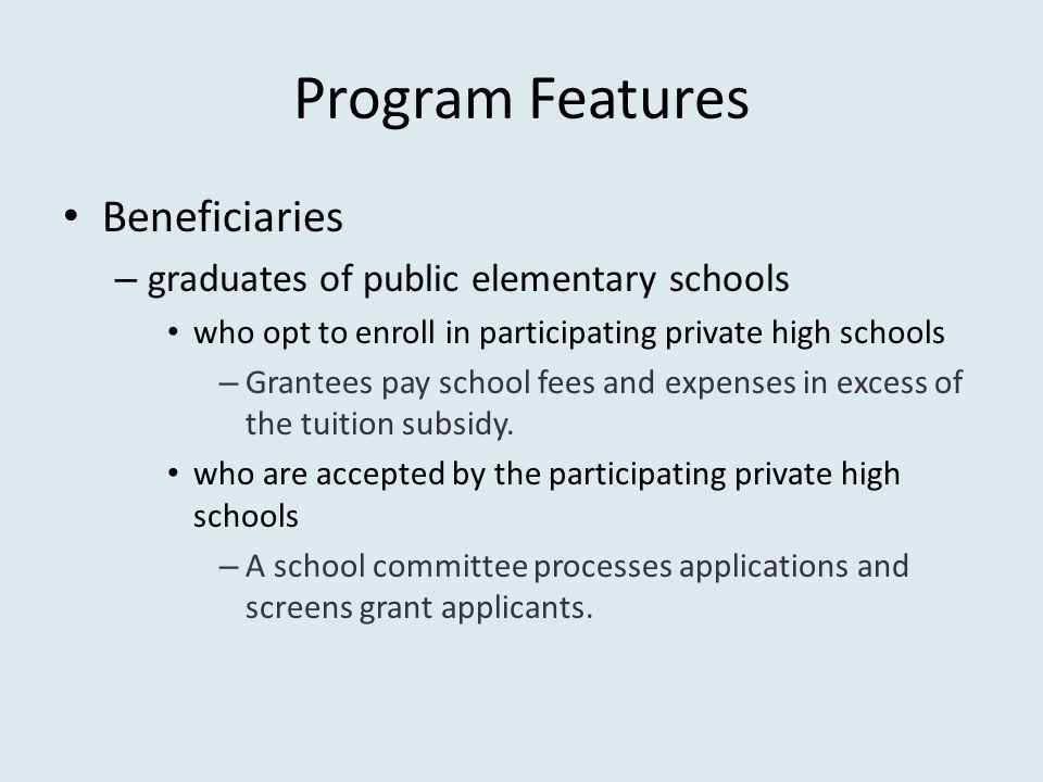 Program Features Beneficiaries graduates of public elementary schools