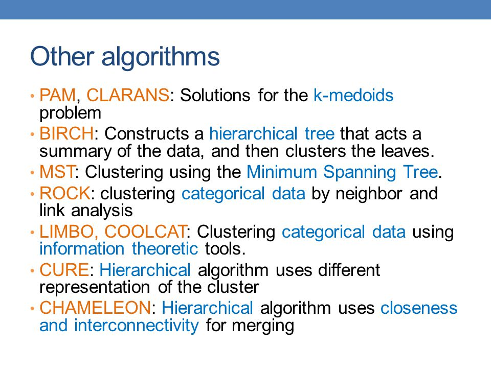 Other algorithms PAM, CLARANS: Solutions for the k-medoids problem