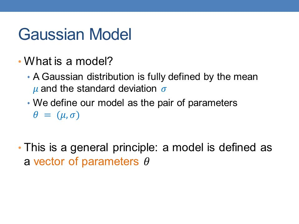 Gaussian Model What is a model