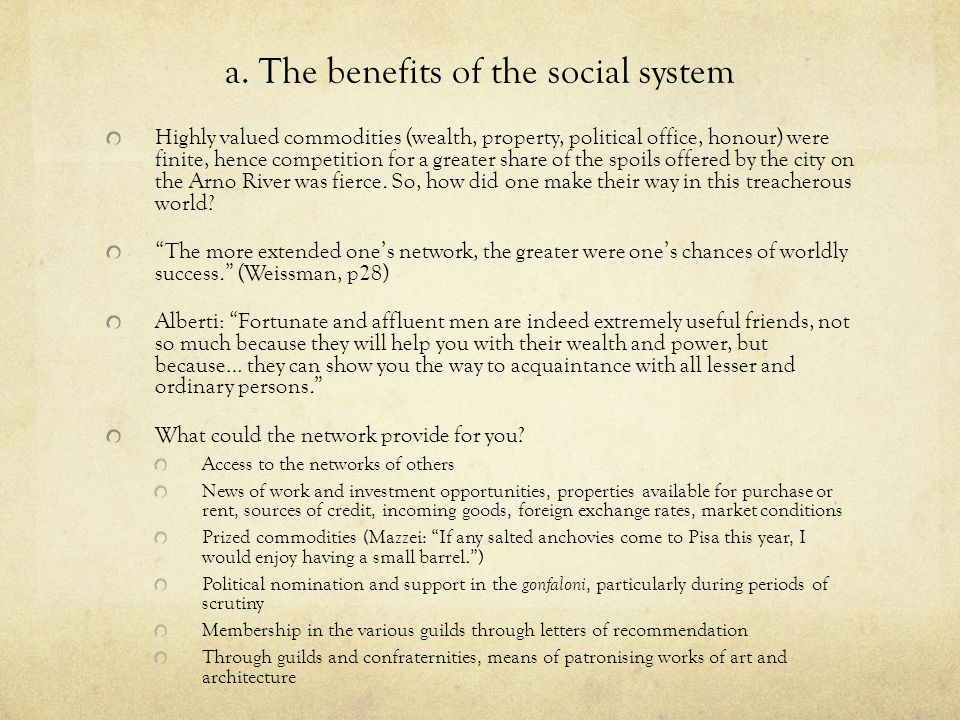 a. The benefits of the social system