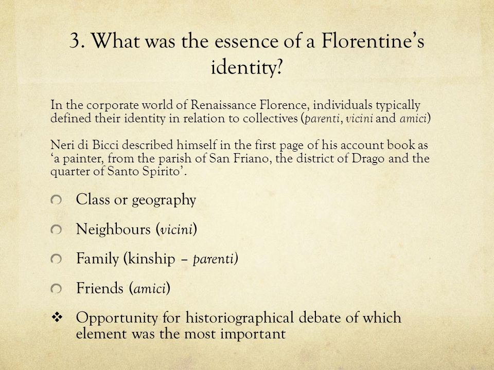 3. What was the essence of a Florentine's identity