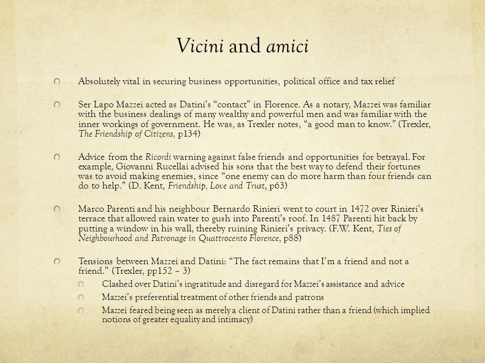 Vicini and amici Absolutely vital in securing business opportunities, political office and tax relief.