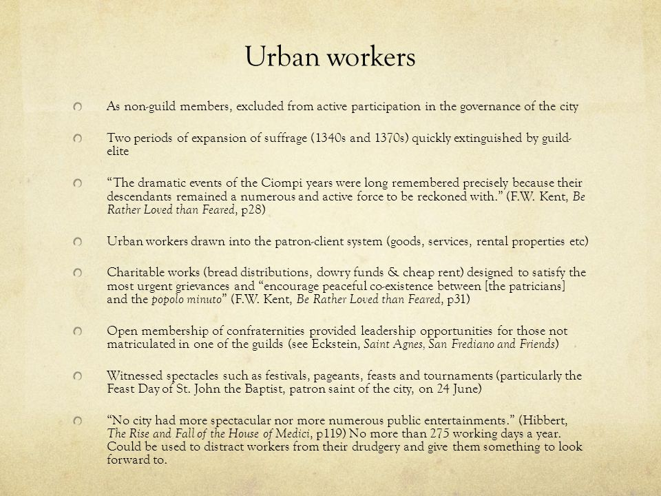 Urban workers As non-guild members, excluded from active participation in the governance of the city.