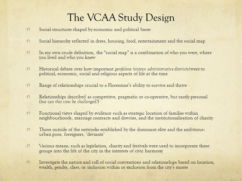 The VCAA Study Design Social structures shaped by economic and political bases.