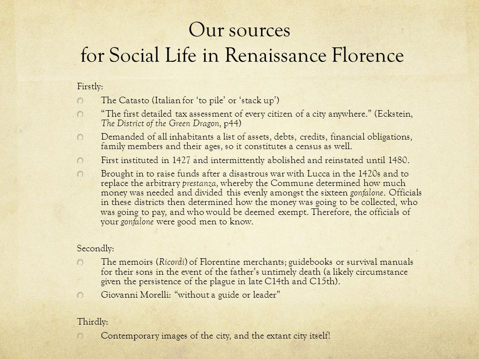 Our sources for Social Life in Renaissance Florence