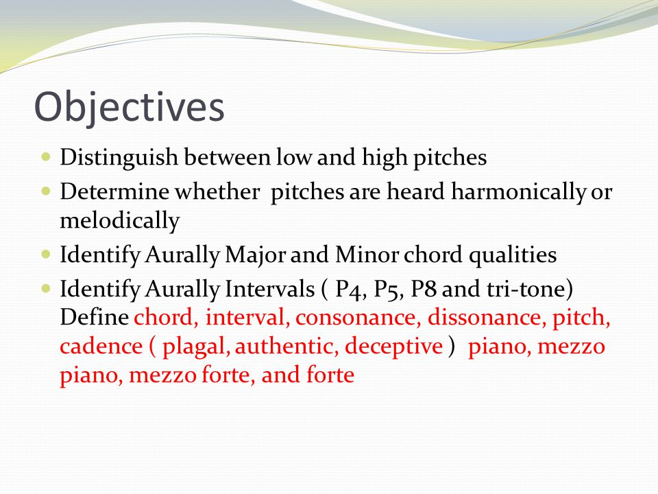 Objectives Distinguish between low and high pitches