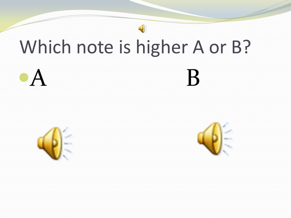 Which note is higher A or B