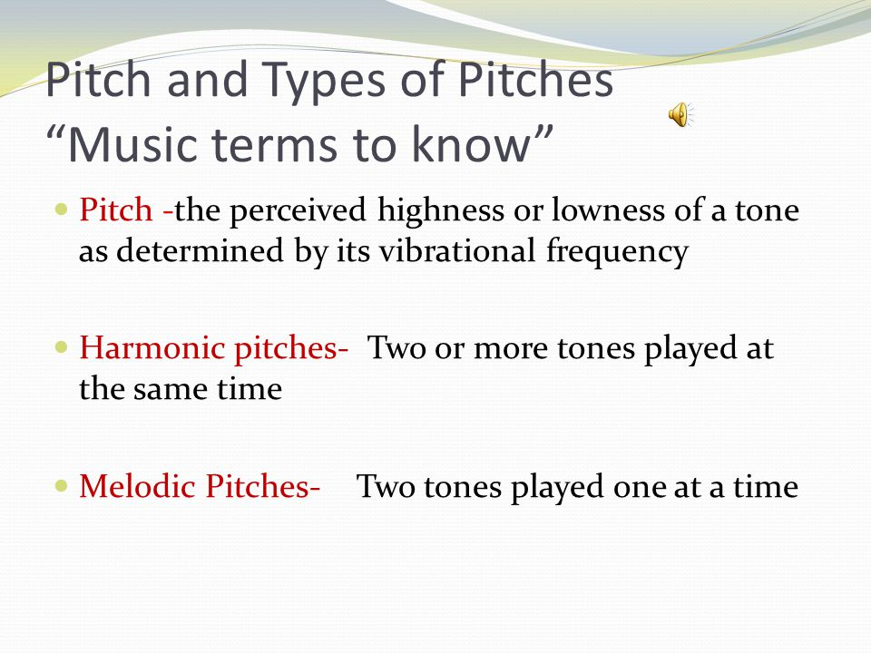 Pitch and Types of Pitches Music terms to know