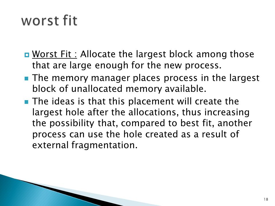 worst fit Worst Fit : Allocate the largest block among those that are large enough for the new process.